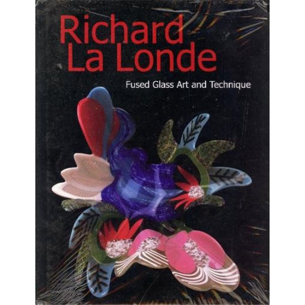 Book - Fused Glass Art and Technique - Richard LaLonde