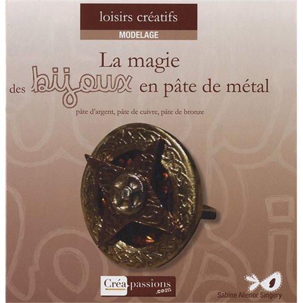 Book - La Magie des Bijoux en Pâte de Métal - French