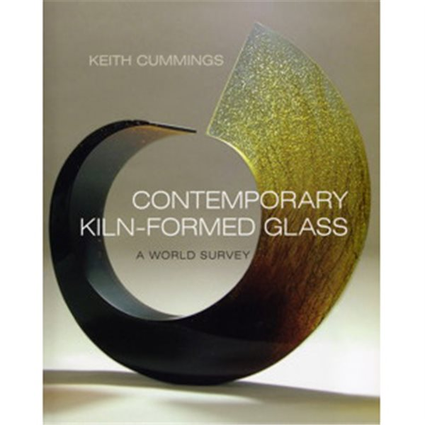 Book - Contemporary Kilnformed Glass - Keith Cummings